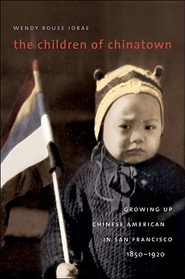 The Children of Chinatown By Jorae, Wendy Rouse