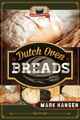 Dutch Oven Breads By Hansen, Mark