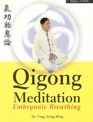 Qigong Meditation By Jwing-Ming, Yang/ Yang, Jwing-Ming